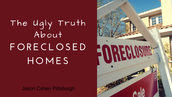 The Ugly Truth About Foreclosed Homes