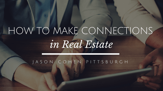 How to Make Connections in Real Estate
