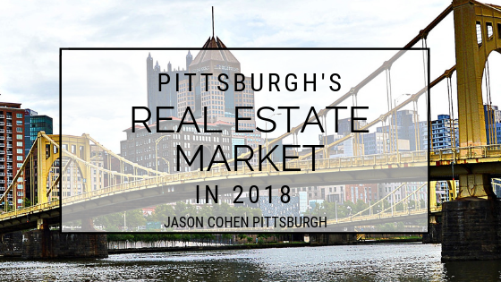 Pittsburgh's Real Estate Market in 2018